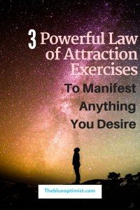 Try these 3 Powerful Law of Attraction exercises to manifest anything you want