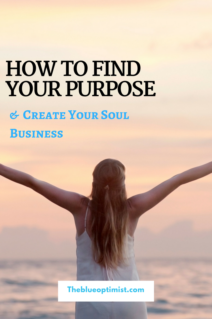 How to Find Your Purpose and Create Your Soul Business