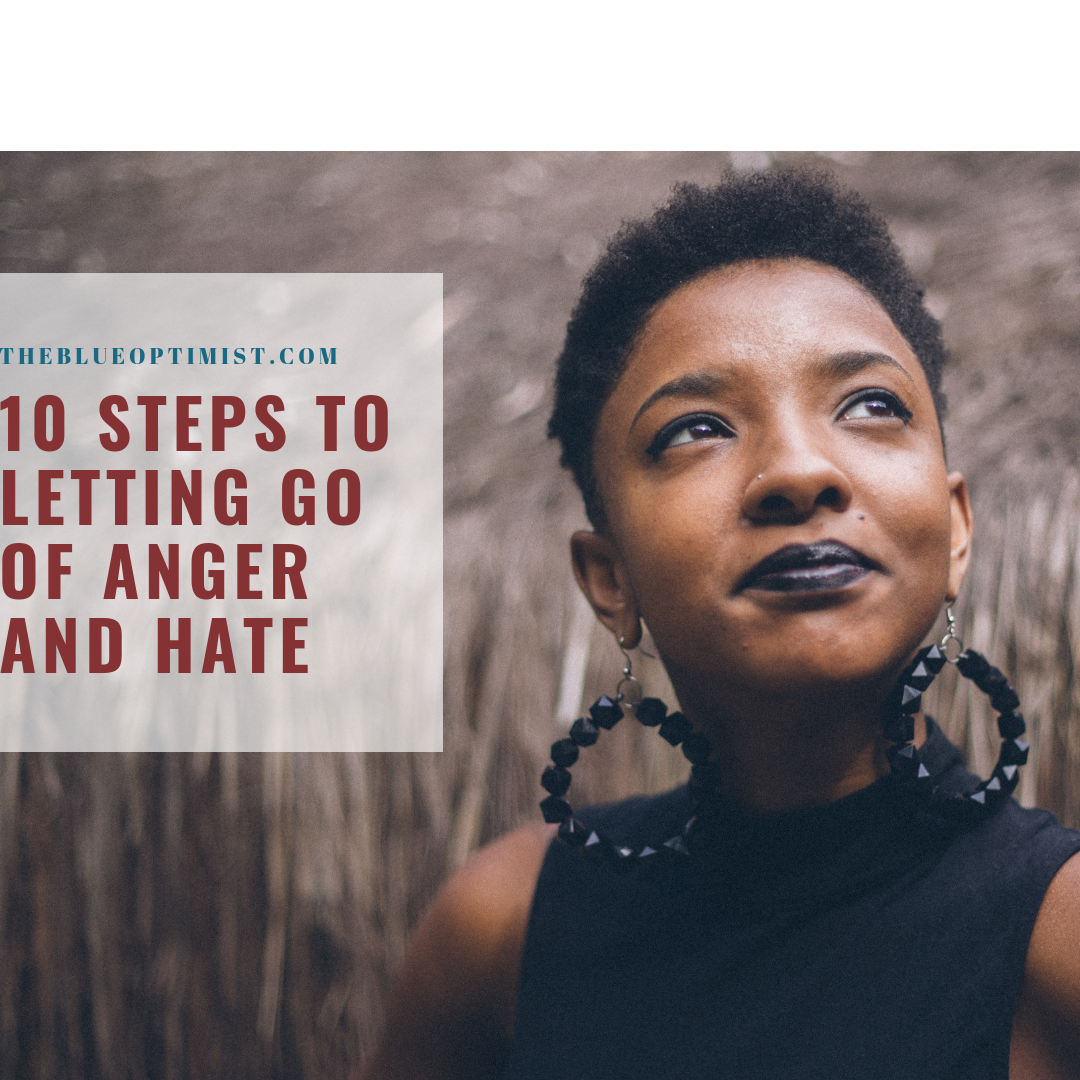 Check out these 10 tips to let go of anger and hate from featured experts on UpJourney